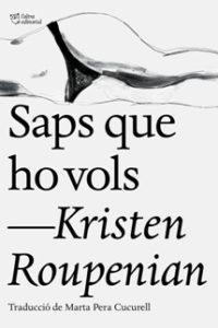 Front_-Saps-que-ho-vols-Kristen-Roupenian-p1darbgdta1ecfjd1ogp1sv9nim